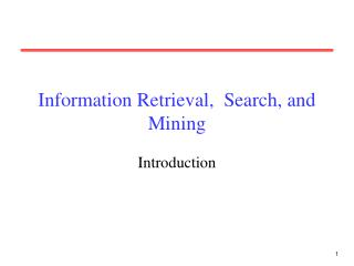 Information Retrieval,  Search, and Mining