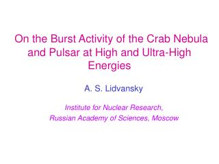 On the Burst Activity of the Crab Nebula and Pulsar at High and Ultra-High Energies