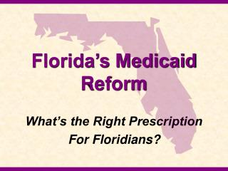 Florida s Medicaid Reform