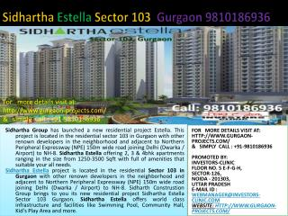best gurgaon project, 9810186936 ,sidhartha estella gurgaon