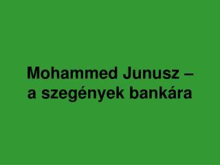 Mohammed Junusz    a szeg nyek bank ra