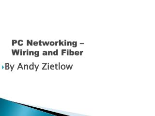 PC Networking    Wiring and Fiber