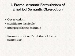 I. Frame-semantic Formulations of  Empirical Semantic Observations