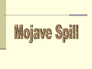Mojave Spill