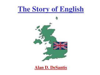 The Story of English        Alan D. DeSantis