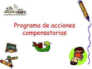 Programa de acciones compensatorias