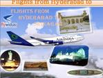 Discover The Blend Of Past And Present With Flights From Hyd