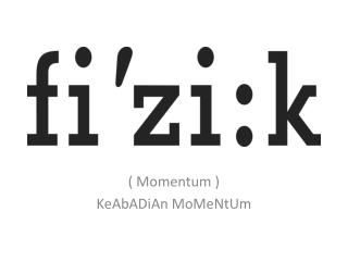 Momentum  KeAbADiAn MoMeNtUm