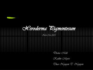 Xeroderma Pigmentosum Nov 21st 2005