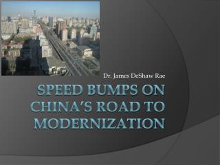 Speed Bumps on China s Road to Modernization