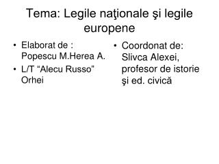 Tema: Legile nationale si legile europene