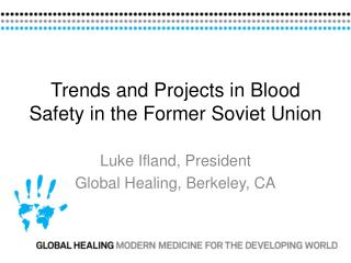 Trends and Projects in Blood Safety in the Former Soviet Union