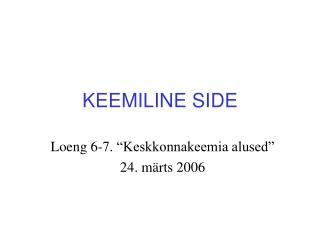 KEEMILINE SIDE