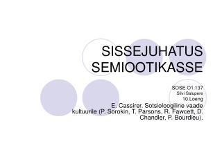 SISSEJUHATUS SEMIOOTIKASSE