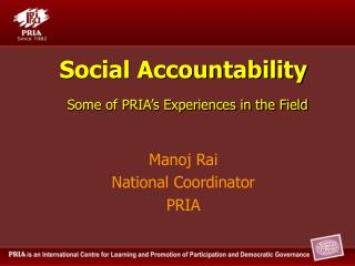 Social Accountability  Some of PRIA s Experiences in the Field