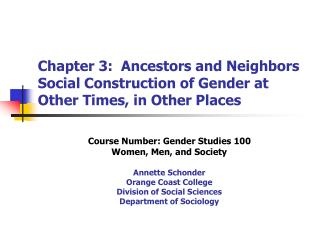 Chapter 3:  Ancestors and Neighbors Social Construction of Gender at Other Times, in Other Places