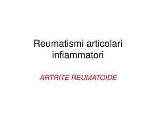 Reumatismi articolari infiammatori