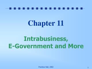Chapter 11  Intrabusiness, E-Government and More