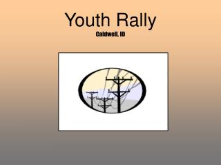 Youth Rally Caldwell, ID