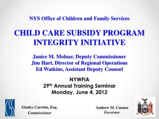 NYS Office of Children and Family Services  child care subsidy program integrity initiative  Janice M. Molnar, Deputy Co