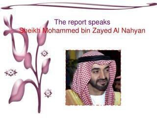 The report speaks   Sheikh Mohammed bin Zayed Al Nahyan