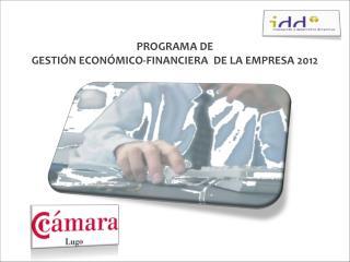 PROGRAMA DE GESTI N ECON MICO-FINANCIERA  DE LA EMPRESA 2012