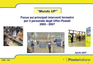 Focus sui principali interventi formativi  per il personale degli Uffici Postali  2005 - 2007