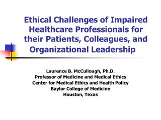 ethical challenges of impaired healthcare professionals for their patients, colleagues, and organizational leadership