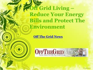 off frid living – reduce your energy bills and protect the e