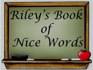 Riley s Book  of  Nice Words