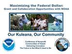 Maximizing the Federal Dollar:  Grant and Collaboration Opportunities with NOAA