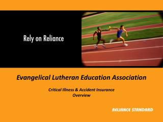 Evangelical Lutheran Education Association  Critical Illness  Accident Insurance Overview