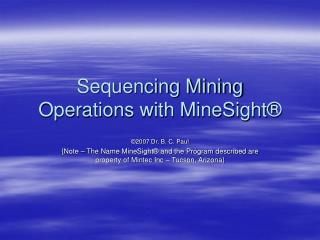 Sequencing Mining Operations with MineSight