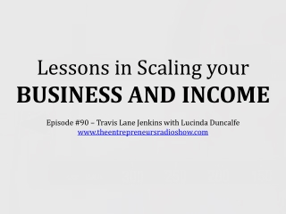 Lessons in Scaling Your Business and Income