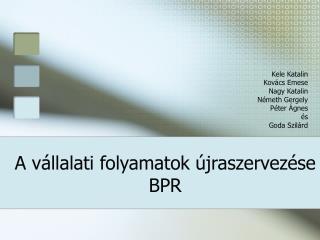 A v llalati folyamatok  jraszervez se BPR