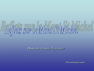 Reflets sur le Mont St Michel