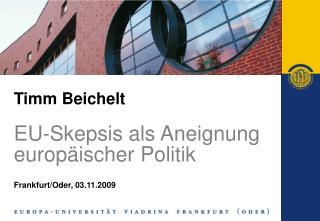 Timm Beichelt  EU-Skepsis als Aneignung europ ischer Politik   Frankfurt