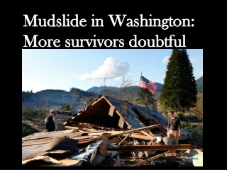 Mudslide in Washington: More survivors doubtful