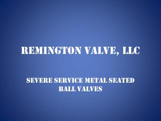 Remington Valve, LLC