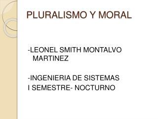 PLURALISMO Y MORAL