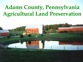 adams county, pennsylvania agricultural land preservation