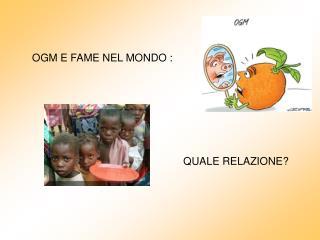 OGM E FAME NEL MONDO :