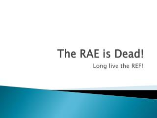 the rae is dead