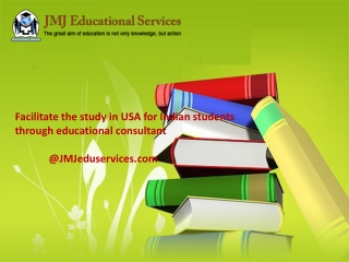 Facilitate the study in USA for Indian students through educ
