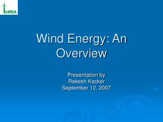 Wind Energy: An Overview