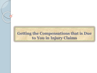 Getting the Compensations that is Due to You in Injury Claim