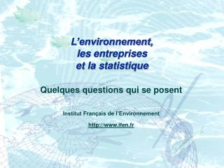 L environnement, les entreprises  et la statistique