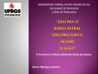 UNIVERSIDADE FEDERAL DO RIO GRANDE DO SUL FACULDADE DE EDUCA  O CURSO DE PEDAGOGIA