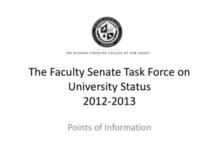 The Faculty Senate Task Force on University Status 2012-2013