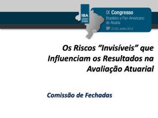 Os Riscos  Invis veis  que Influenciam os Resultados na Avalia  o Atuarial